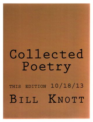 Collected Poetry. Bill Knott.