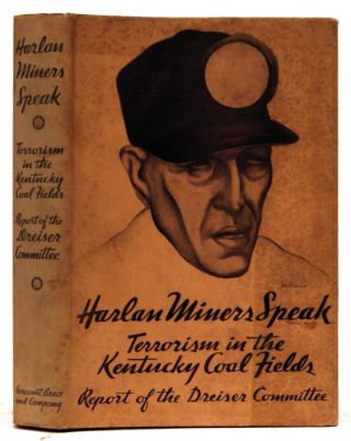 Harlan Miners Speak: Report on Terrorism in the Kentucky Coal Fields. By the Members of the...