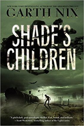 Shade's Children. Garth Nix