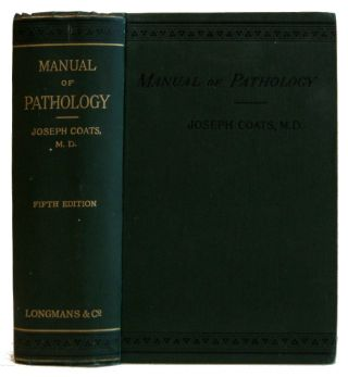 A Manual of Pathology. Joseph Coats