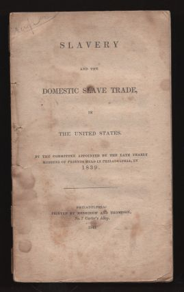 Slavery and the domestic slave-trade, in the United States by the committee appointed by the late...
