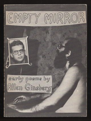 Empty Mirror: Early Poems. Allen Ginsberg