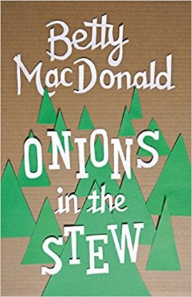 Onions in the Stew. Betty MacDonald