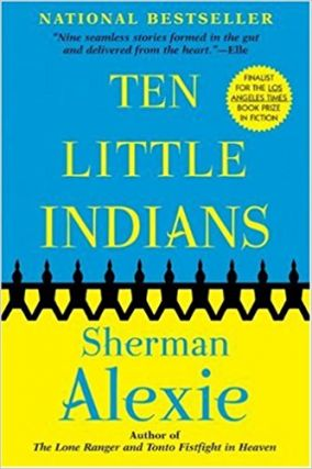 Ten Little Indians. Sherman Alexie