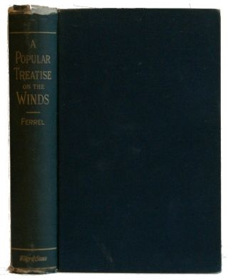 A Popular Treatise on the Winds: Comprising the General Motions of the Atmosphere, Monsoons,...