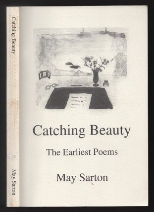 Catching Beauty the Earliest Poems 1924-1929. May Sarton, Susan Sherman.