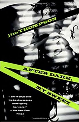 After Dark, My Sweet. Jim Thompson