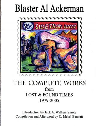 The Complete Works from Lost & Found Times 1979-2005. Blaster Al Ackerman.