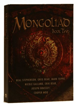 The Mongoliad (The Mongoliad Cycle). Neal Stephenson, Erik Bear, Greg Bear, Joseph Brassey, Nicole Galland, Cooper Moo, Mark Teppo.