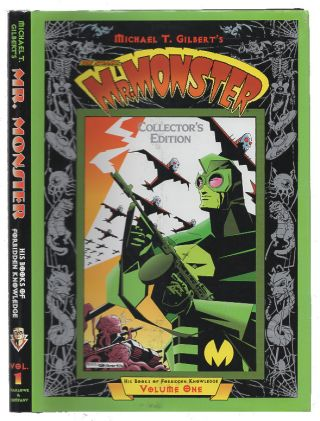 Mr. Monster: His Book of Forbidden Knowledge: Volume One. Michael T. Gilbert, Gilbert, Lucia A....