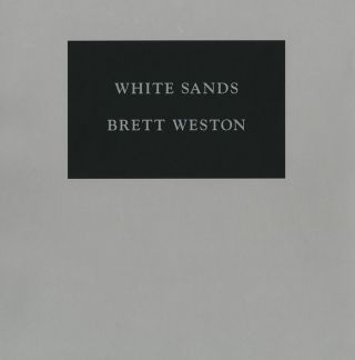 White Sands. Brett Weston, Roger Cushing Aikin.