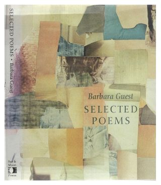Selected Poems of Barbara Guest. Barbara Guest