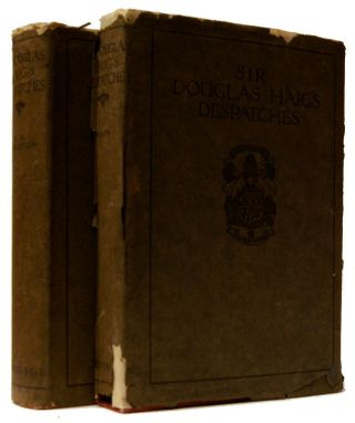 Sir Douglas Haig's Despatches; [with] Maps portfolio (December 1915 - April 1919) [2 volumes]....
