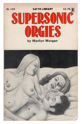 Supersonic Orgies - Satyr Library. Marilyn Morgan