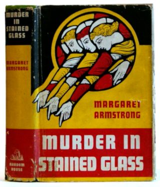 Murder in Stained Glass. Margaret Armstrong