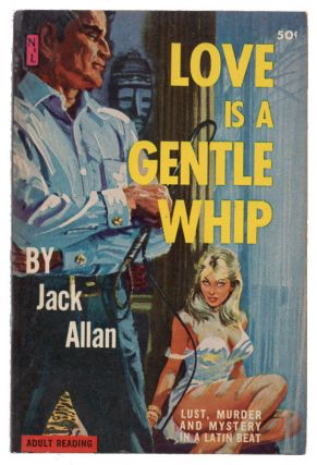Love Is A Gentle Whip. Jack Allan