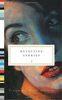 Detective Stories (Everyman's Library Pocket Classics Series