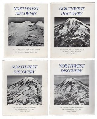 The Stevens and Van Trump Ascent of Mount Rainier, August 1870; Northwest Discovery, Volume 6, Number 26, 27, 28, 29. March, October, November, December, 1985 [4 volumes]