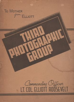 Third Photographic Group: To Mother from Elliott; with Elliott Roosevelt's Special Passport....