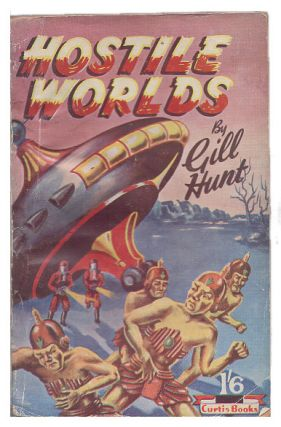 Hostile Worlds. Gill Hunt, Denis Hughes