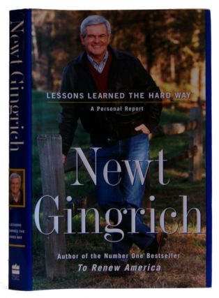 Lessons Learned the Hard Way. Newt Gingrich
