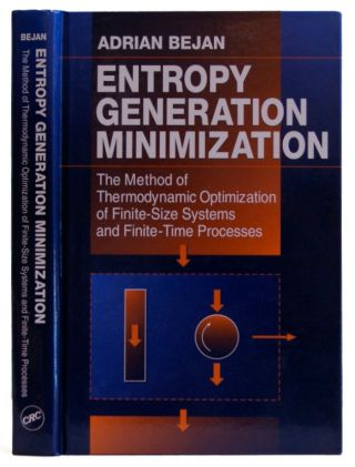 Entropy Generation Minimization: The Method of Thermodynamic Optimization of Finite-Size Systems...