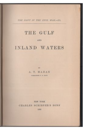 The Navy In The Civil War: The Blockade And The Cruisers; The Atlantic Coast; The Gulf And Inland Waters. 3 Volumes