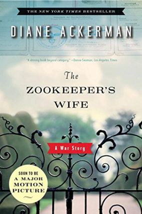The Zookeeper's Wife: A War Story. Diane Ackerman
