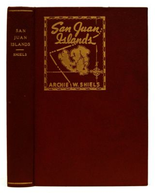 San Juan Islands: The Cronstadt of the Pacific. Archie W. Shiels