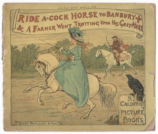 Ride a-Cock Horse to Banbury + & A Farmer Went Trotting Upon His Grey Mare (R. Caldecott's...