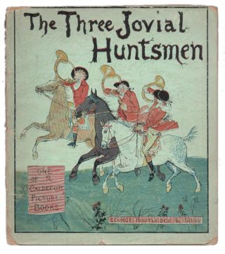 The Three Jovial Huntsmen (R. Caldecott Picture Books). Randolph Caldecott