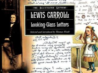 Looking-Glass Letters. Lewis Carroll