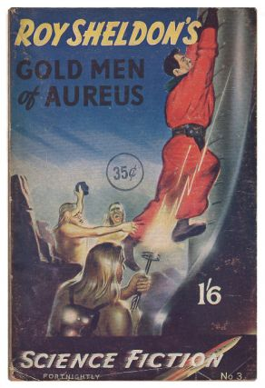 Gold Men Of Aureus. Roy Sheldon