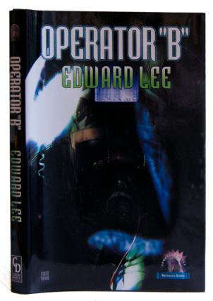 Operator B (Cemetery Dance Novella Series, No. 7). Edward Lee