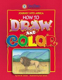 Journey Into Africa How to Draw and Color. Ann M. Jansen