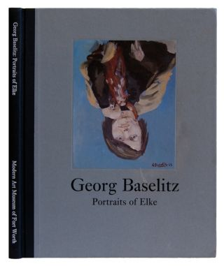 GEORGE BASELITZ: Portraits Of Elke. Georg Baselitz