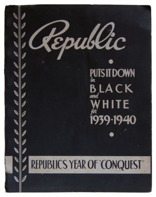 "Republic Puts it in Black and White for 1939-1940. Republic's Year of ""Conquest"" Republic..."