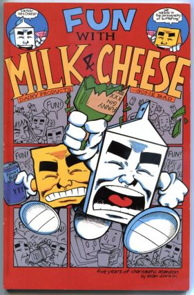 Fun With Milk & Cheese: Dairy Products Gone Bad. Evan Dorkin
