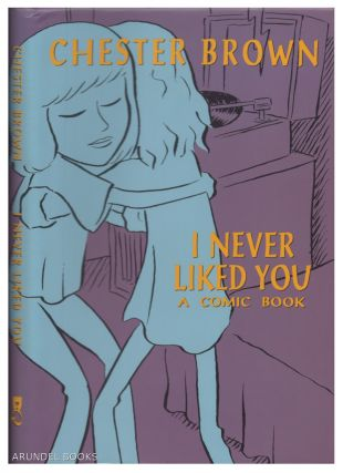 I Never Liked You. Chester Brown