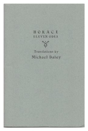 Horace: Eleven Odes. Horace, Michael Daley, translatoor