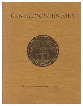 The proceedings of the First Symposium on Genealogical and Historical Research Techniques, 26 and...