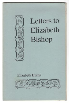 Letters to Elizabeth Bishop