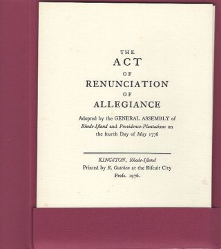 The Act of Renunciation of Allegiance: Adopted by the General Assembly of Rhode-Island and...