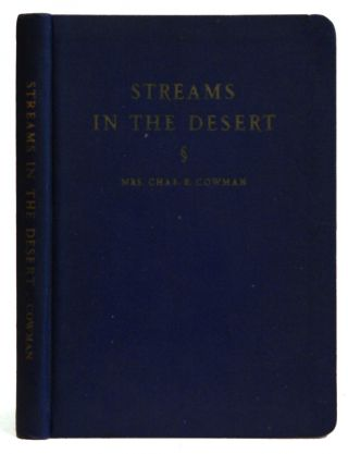 Streams in the Desert. Lettie B. Cowman, Or Chas Mrs. Charles E