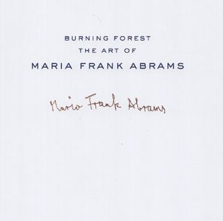 Burning Forest: The Art of Maria Frank Abrams. Maria Frank Abrams, Matthew Kangas