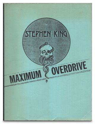 Maximum Overdrive Screenplay May 29, 1985 / Script. Stephen King