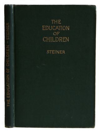 The Education of Children from the standpoint of Theosophy. Rudolf Steiner
