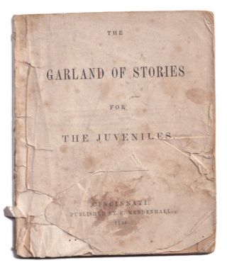 The Garland of Stories for the Juveniles. Edward Mendenhall, Otto Onken