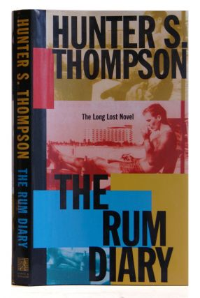 The Rum Diary: The Long Lost Novel. Hunter S. Thompson