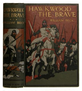 Hawkwood The Brave: A Tale Of Medieval Italy. William Beck